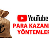 Youtube'da Video İle Para Kazanma Yöntemleri